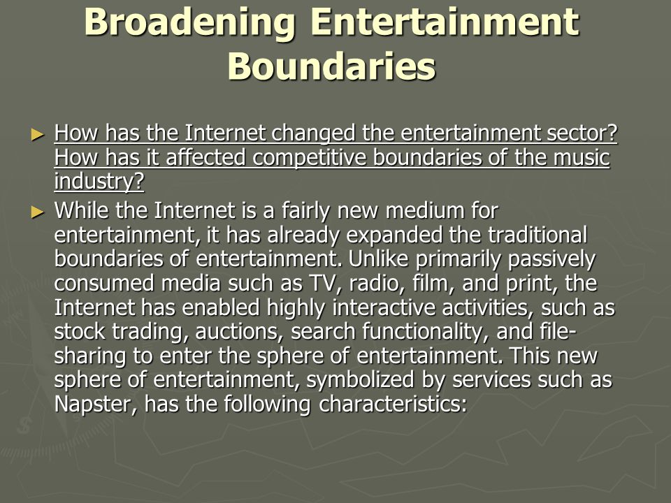 Broadening Entertainment Boundaries
