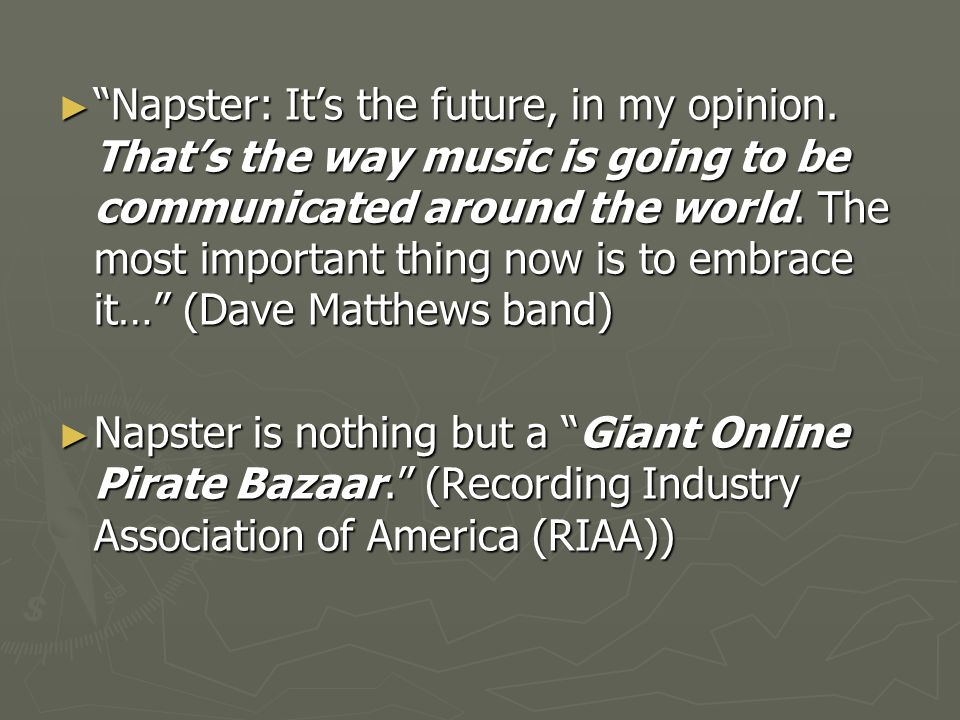 Napster: It's the future, in my opinion