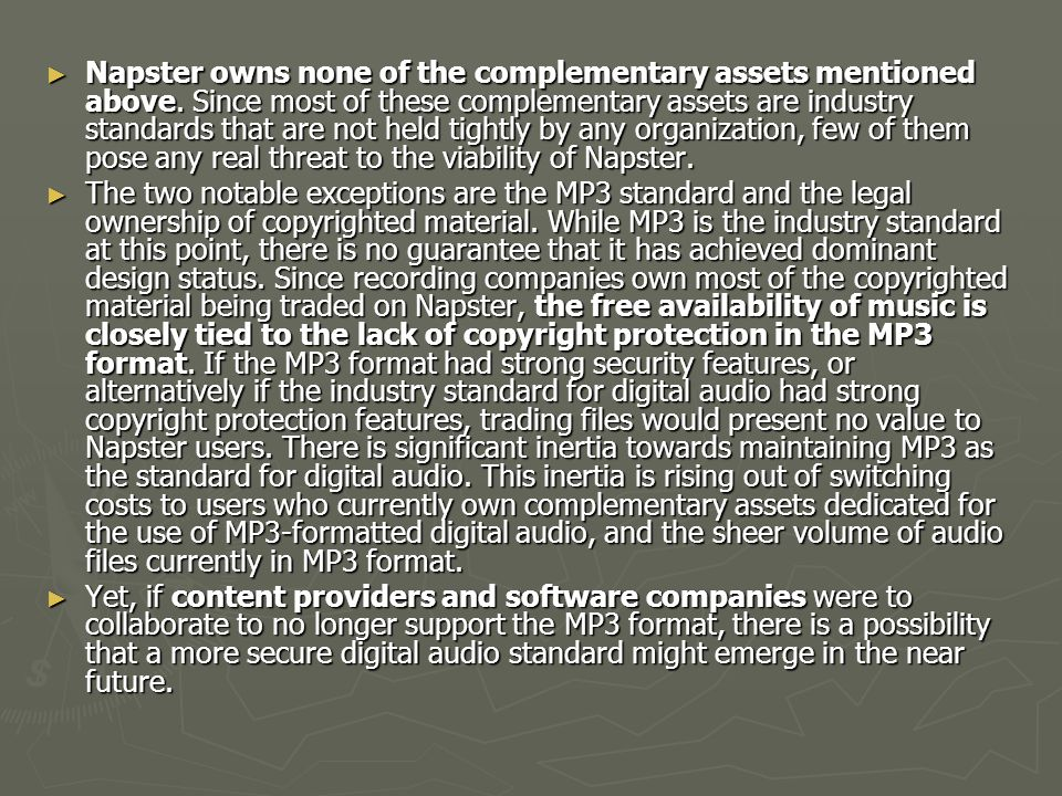 Napster owns none of the complementary assets mentioned above