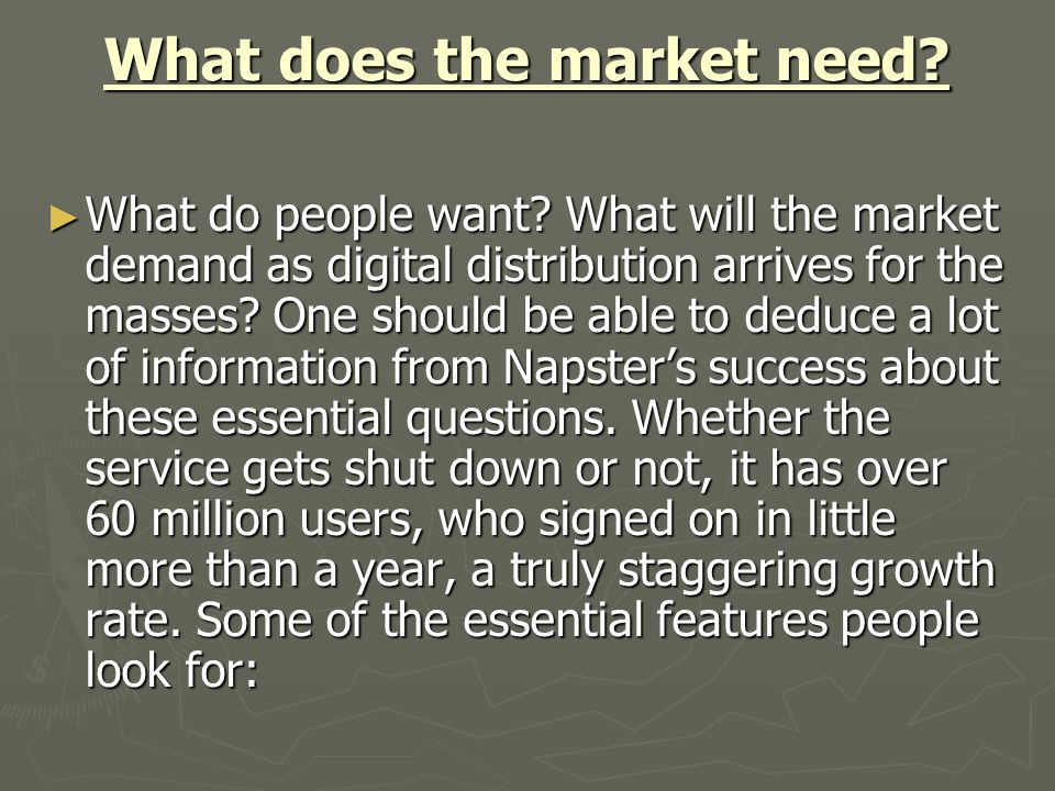 What does the market need