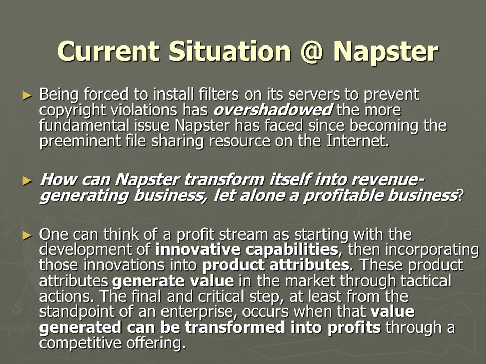 Current Situation @ Napster