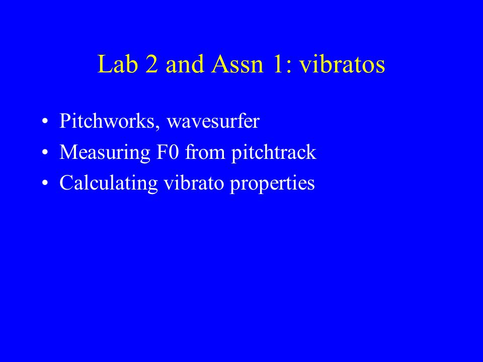 Lab 2 and Assn 1: vibratos Pitchworks, wavesurfer