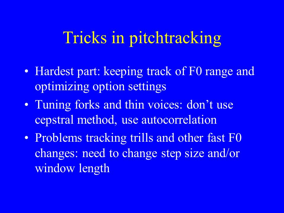 Tricks in pitchtracking