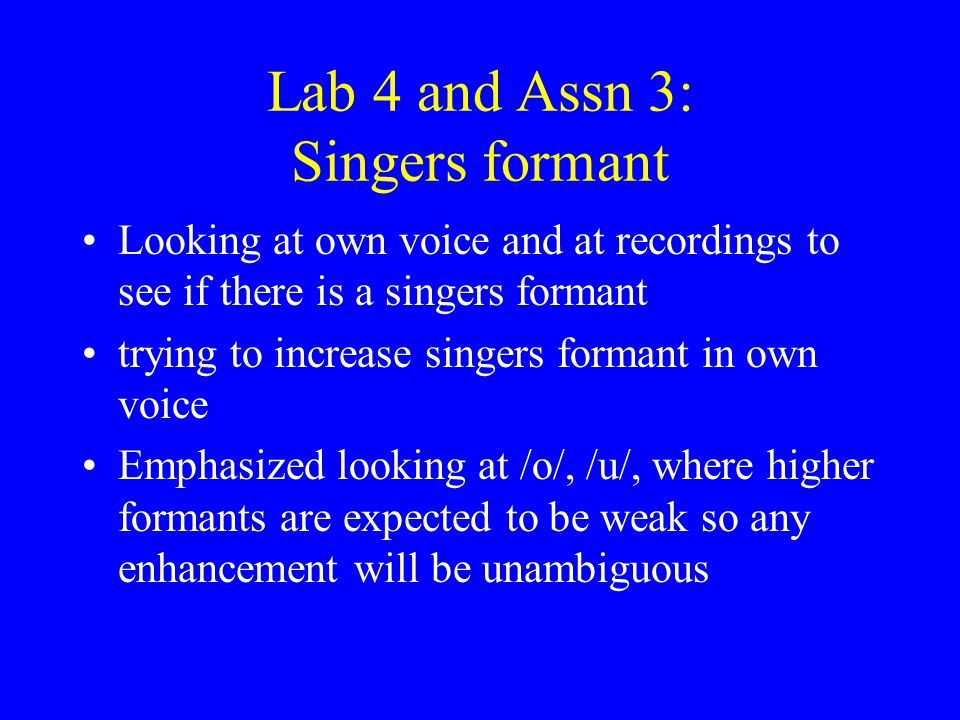 Lab 4 and Assn 3: Singers formant