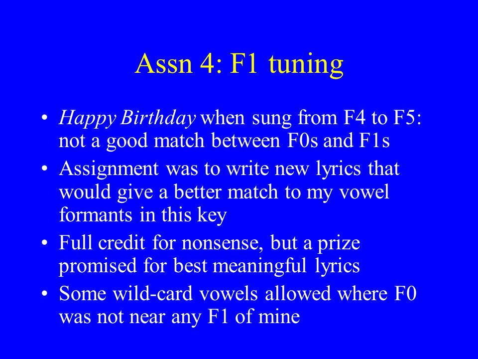 Assn 4: F1 tuning Happy Birthday when sung from F4 to F5: not a good match between F0s and F1s.