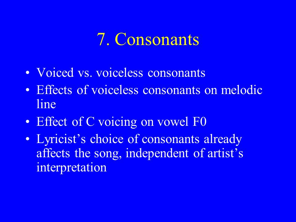 7. Consonants Voiced vs. voiceless consonants