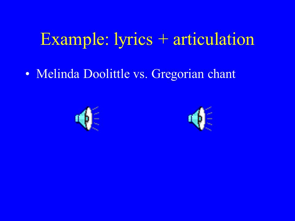 Example: lyrics + articulation