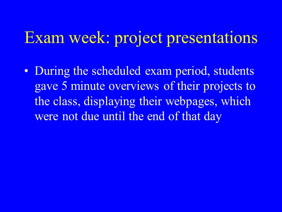 Exam week: project presentations