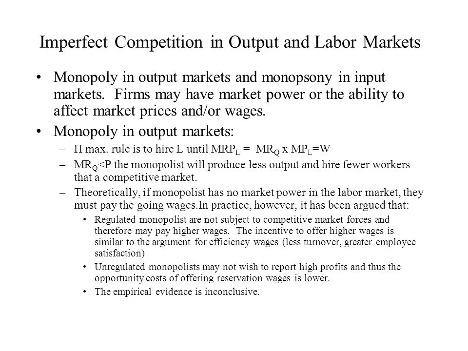 Imperfect Competition in Output and Labor Markets
