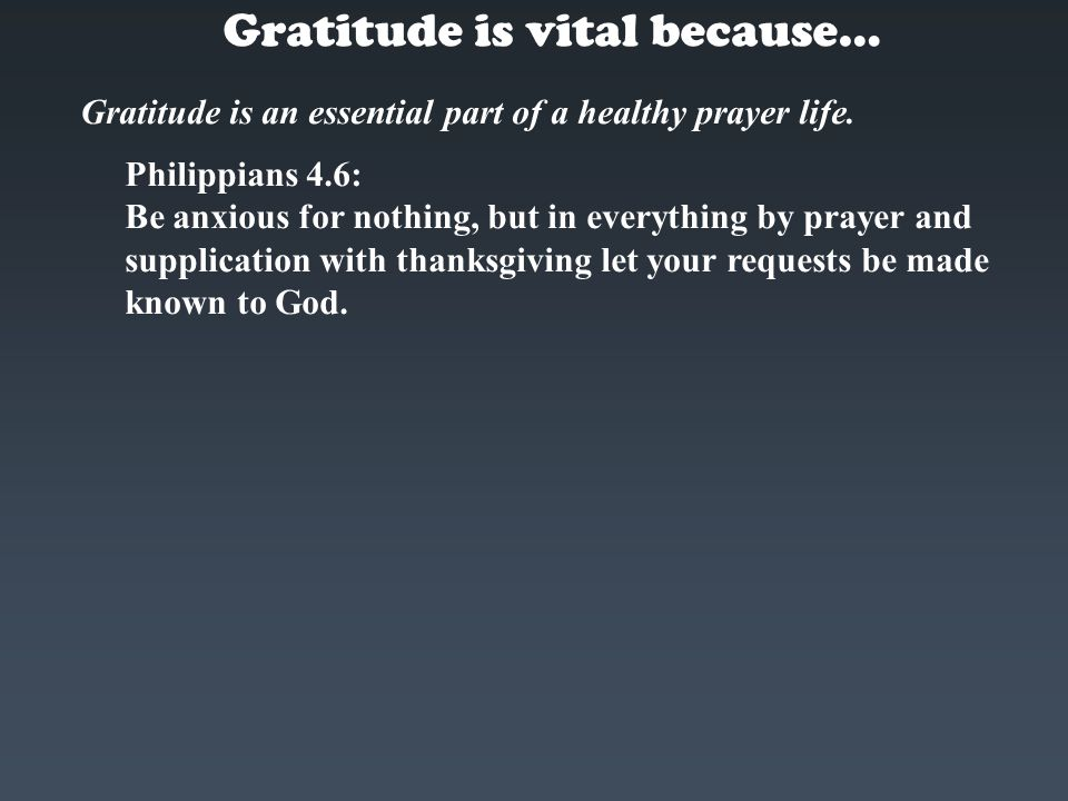 Gratitude is vital because…