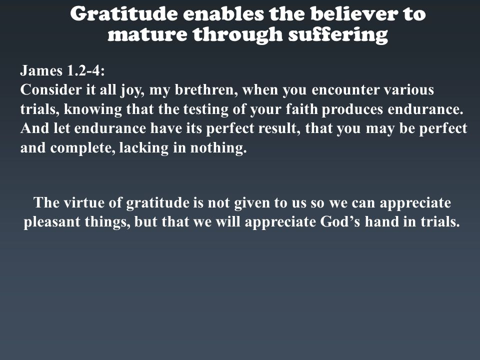 Gratitude enables the believer to mature through suffering