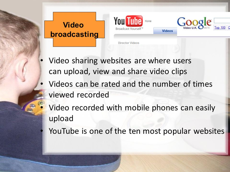 Videos can be rated and the number of times viewed recorded