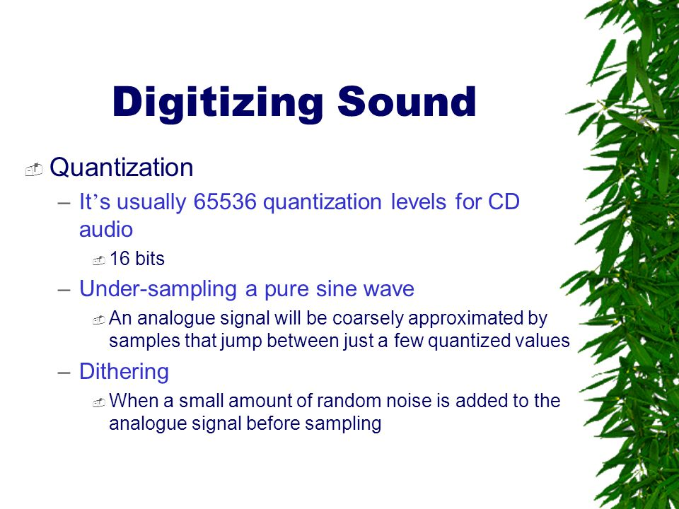 Digitizing Sound Quantization