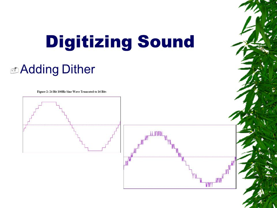 Digitizing Sound Adding Dither