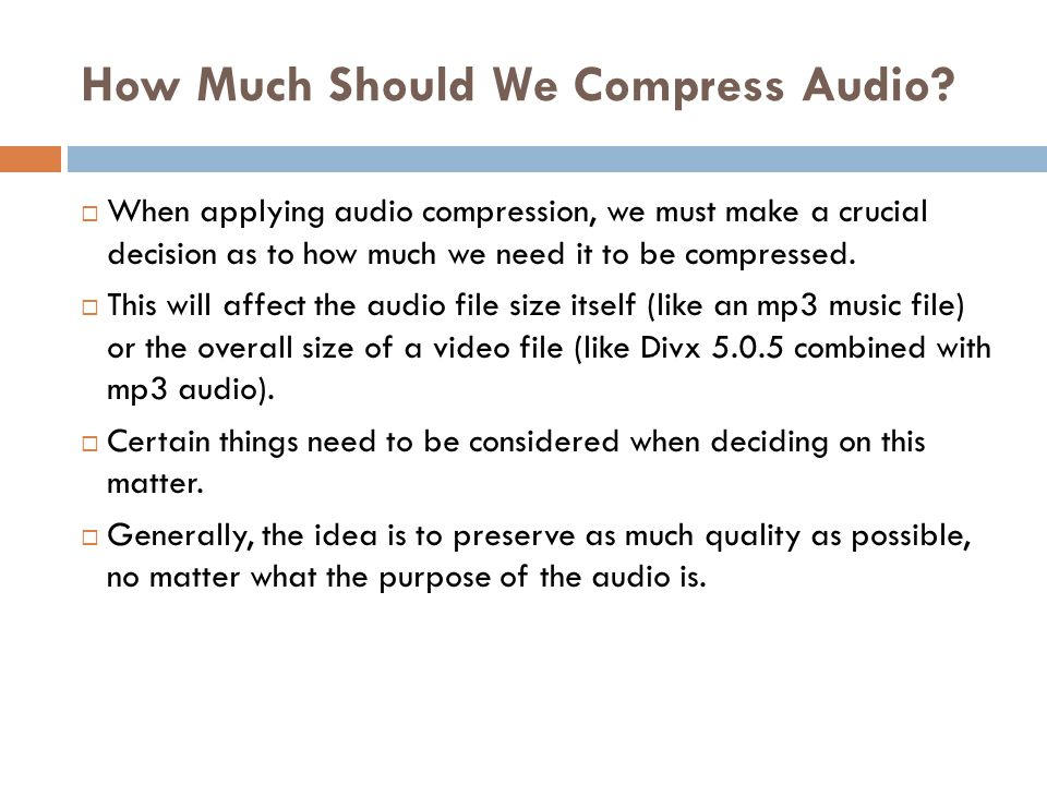 How Much Should We Compress Audio