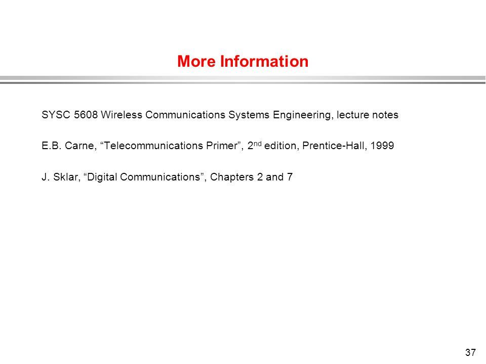 More Information SYSC 5608 Wireless Communications Systems Engineering, lecture notes.