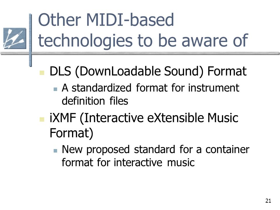 Other MIDI-based technologies to be aware of