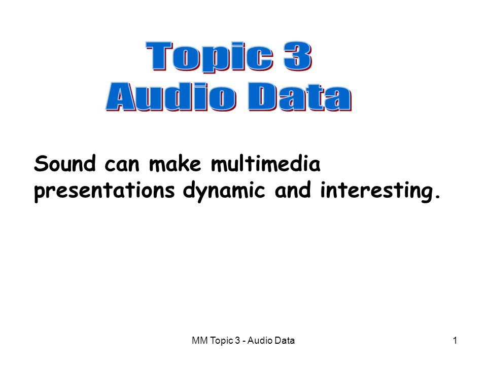 sound can make multimedia presentations dynamic and interesting sound can make multimedia presentations dynamic and interesting