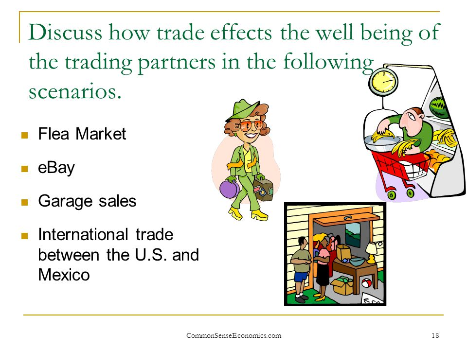 Discuss how trade effects the well being of the trading partners in the following scenarios.