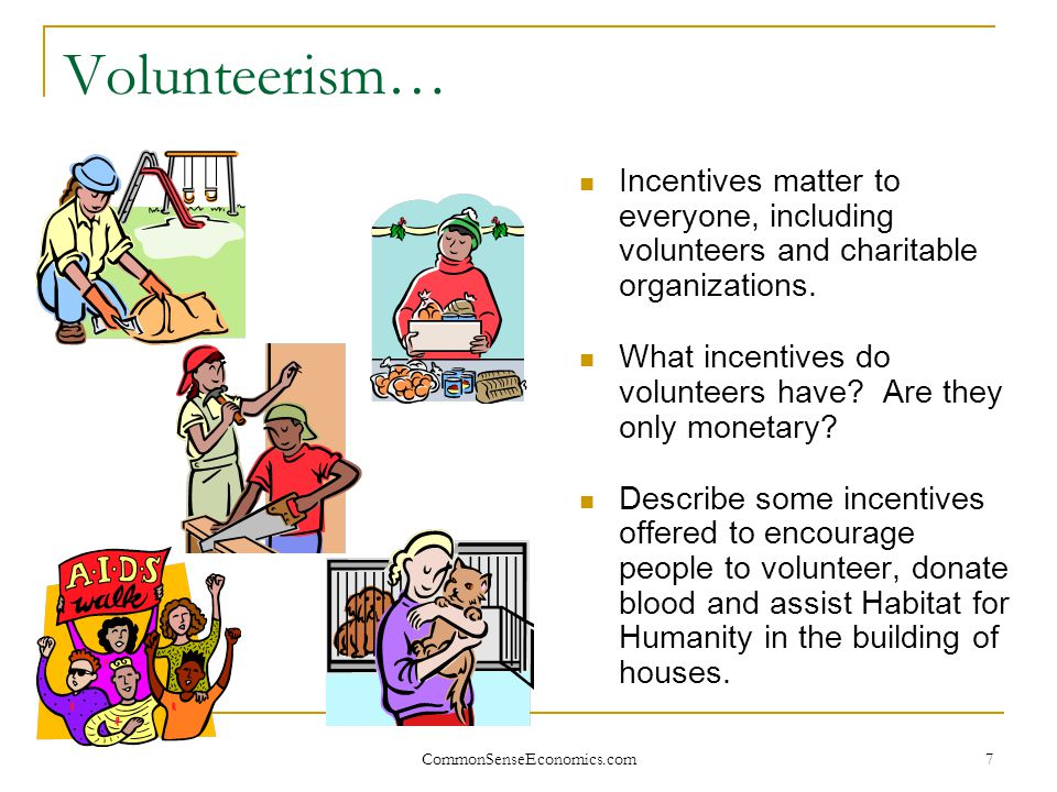 Volunteerism… Incentives matter to everyone, including volunteers and charitable organizations.
