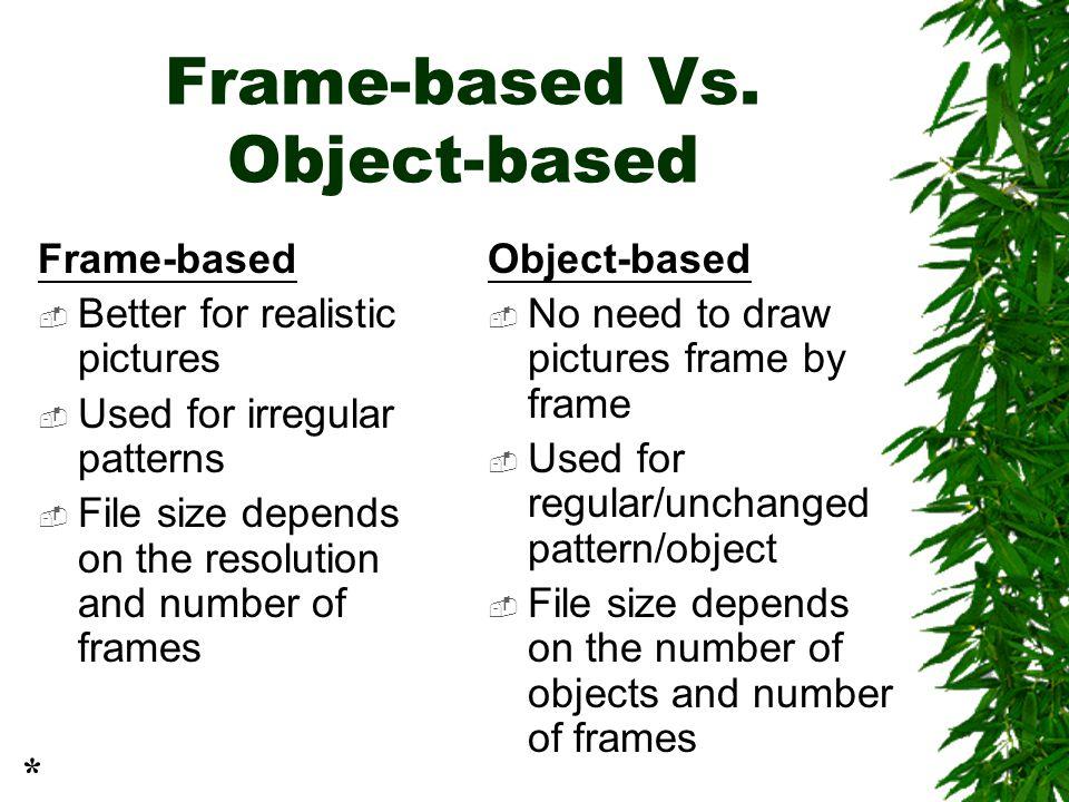 Frame-based Vs. Object-based