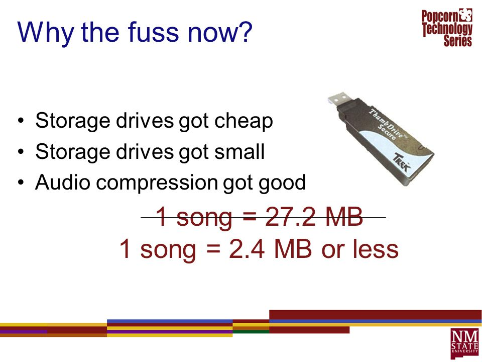 Why the fuss now 1 song = 27.2 MB 1 song = 2.4 MB or less