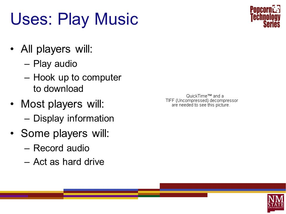 Uses: Play Music All players will: Most players will: