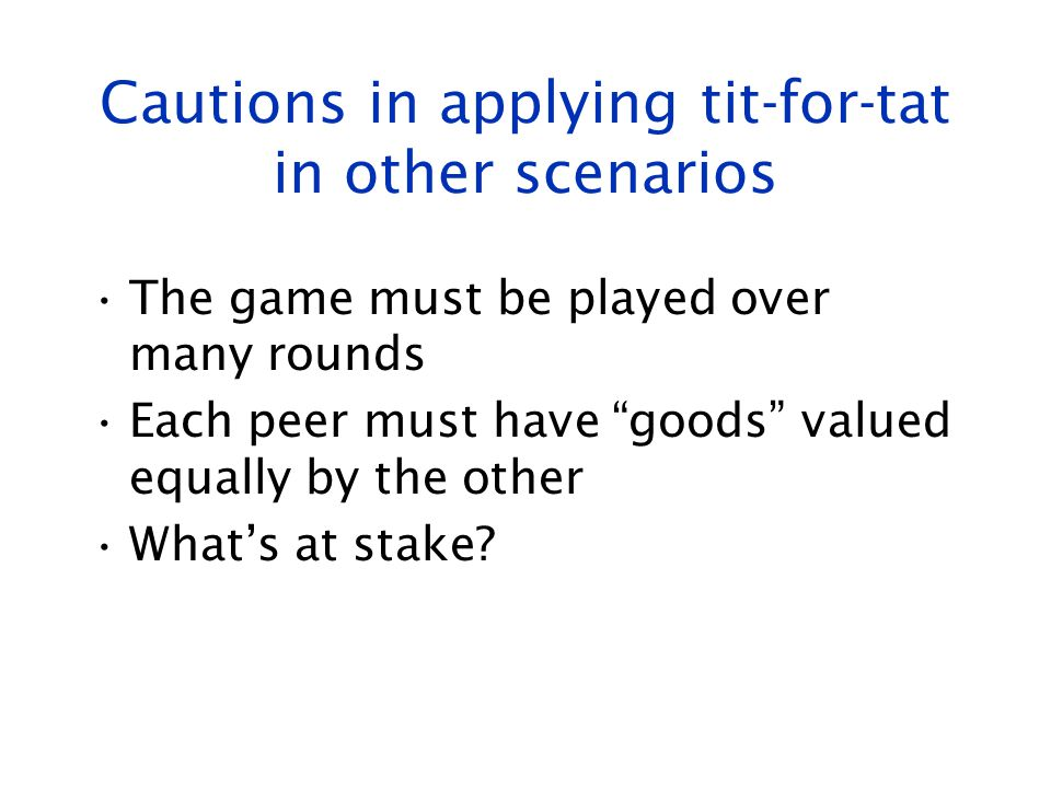 Cautions in applying tit-for-tat in other scenarios