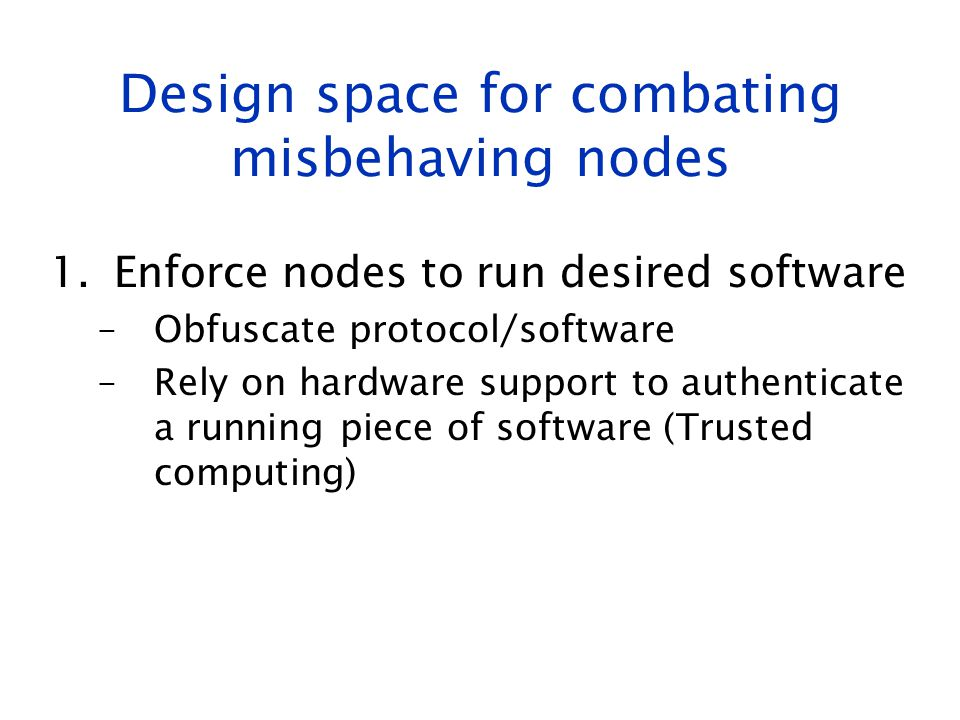 Design space for combating misbehaving nodes