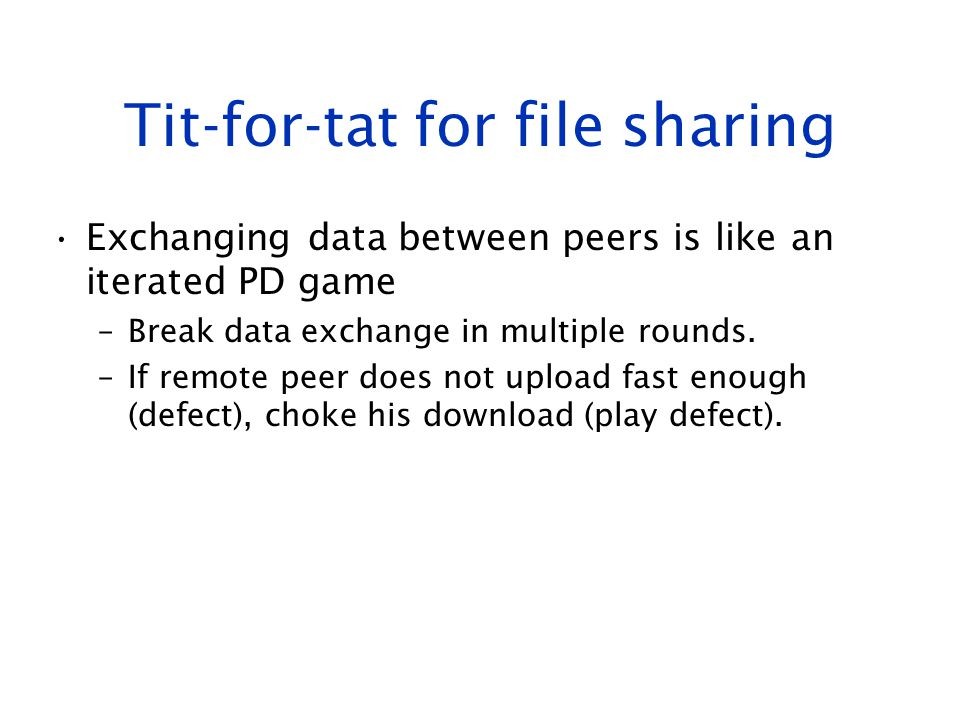 Tit-for-tat for file sharing