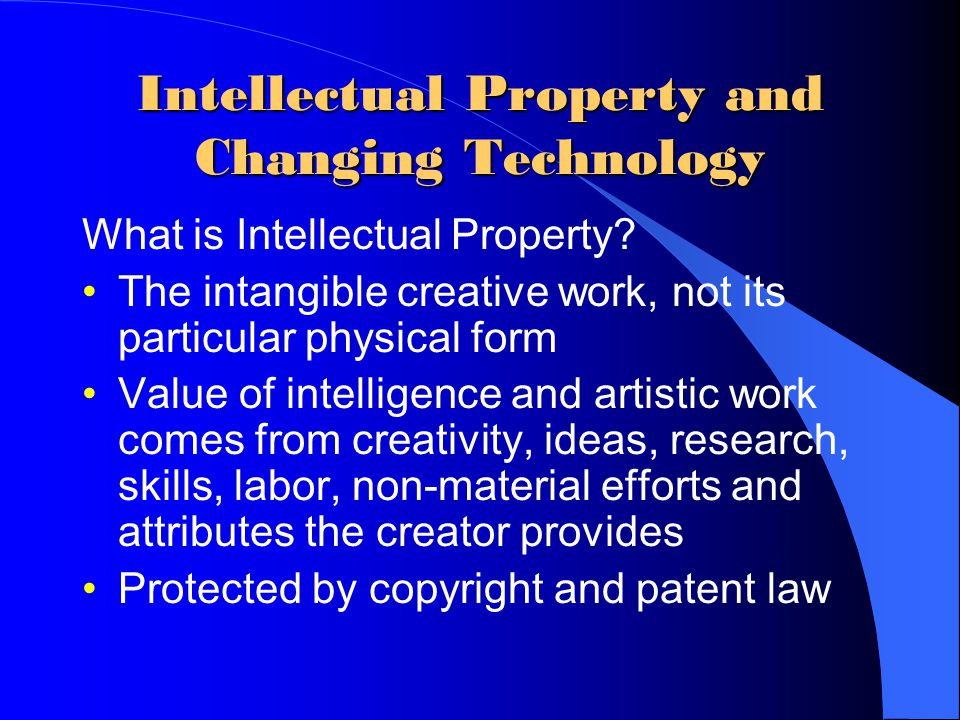 Intellectual Property and Changing Technology