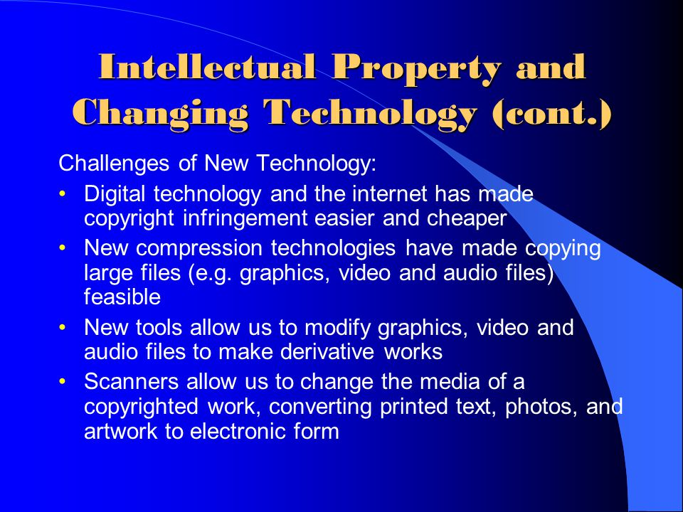 Intellectual Property and Changing Technology (cont.)