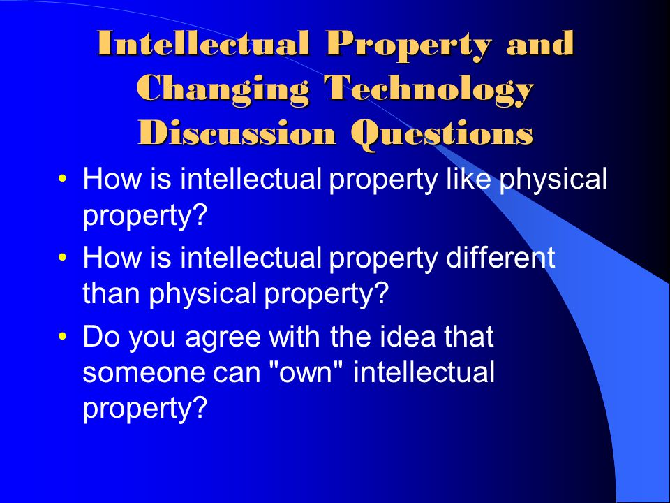 Intellectual Property and Changing Technology Discussion Questions