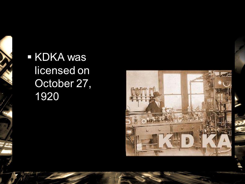 KDKA was licensed on October 27, 1920