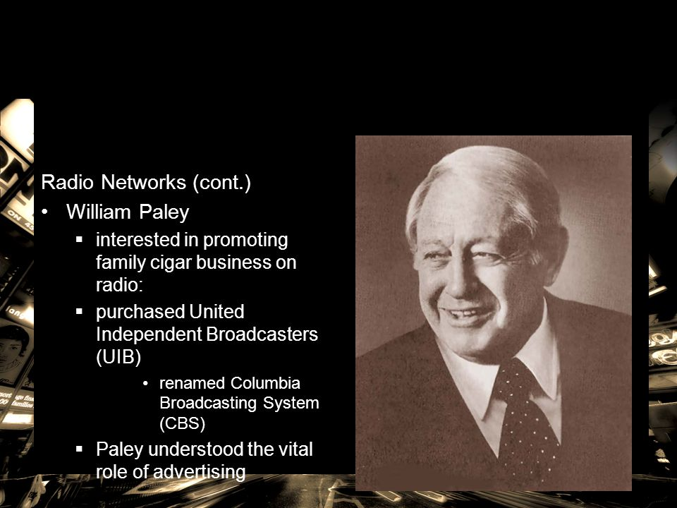 Radio Networks (cont.) William Paley