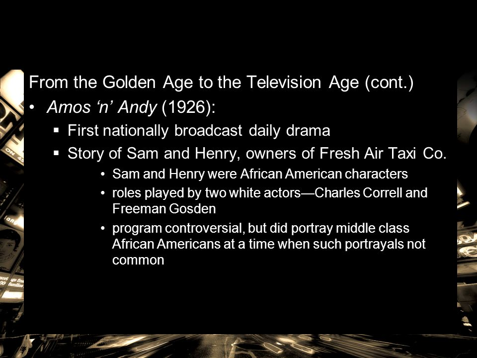 From the Golden Age to the Television Age (cont.)