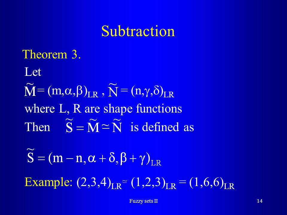 Subtraction Theorem 3. Let = (m,,)LR , = (n,,)LR