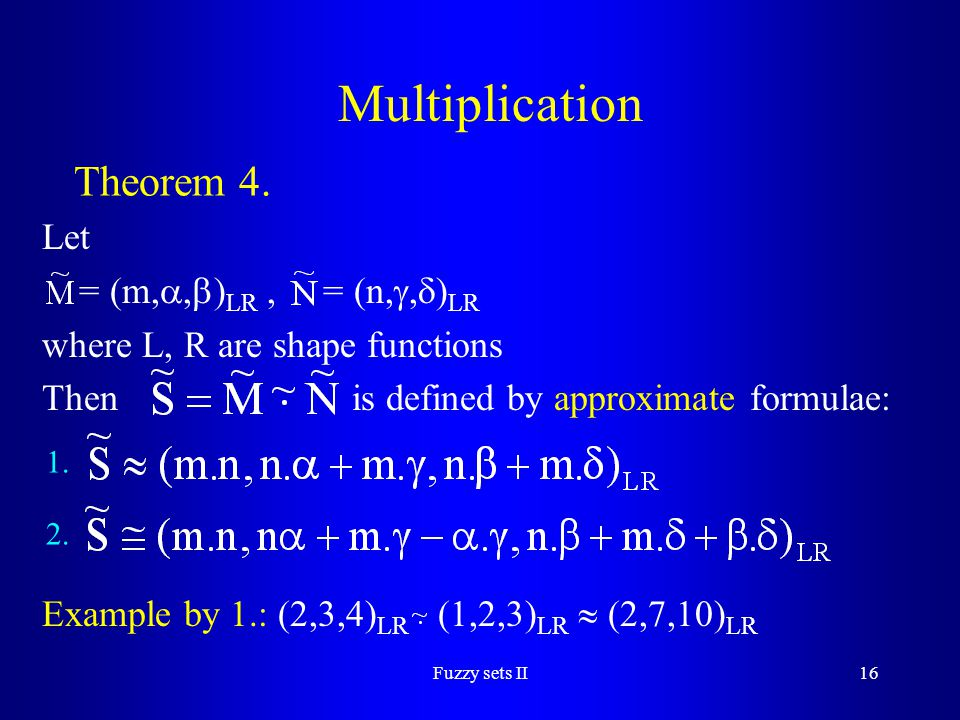 Multiplication Theorem 4. Let = (m,,)LR , = (n,,)LR
