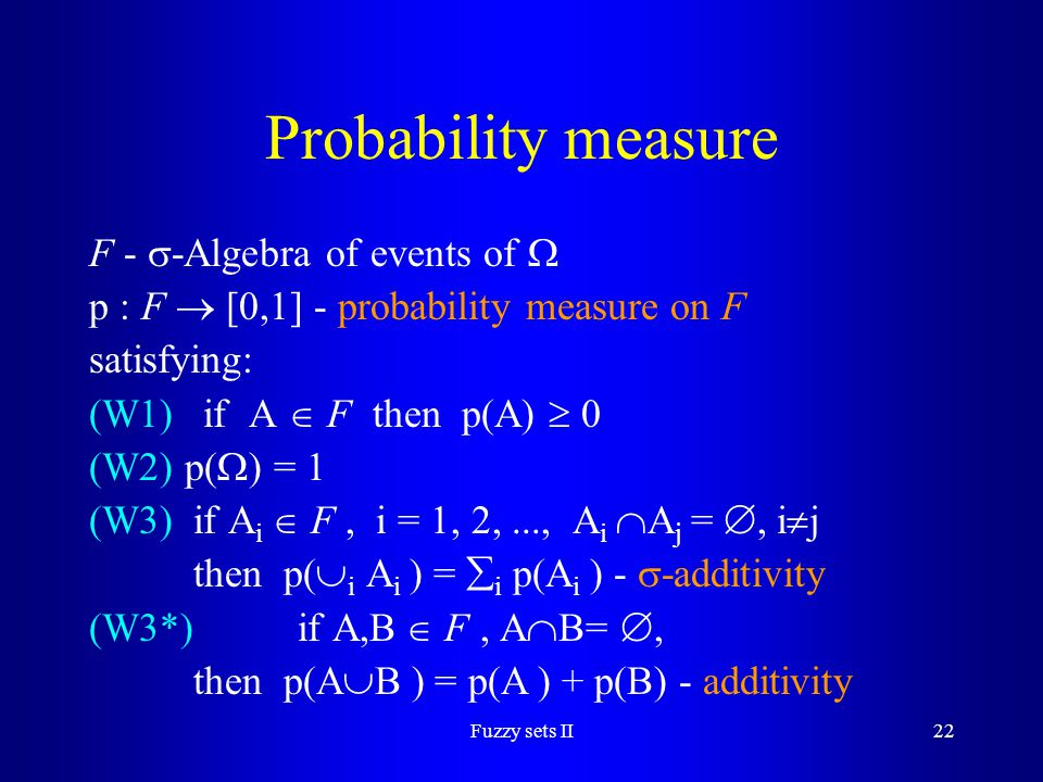 Probability measure F - -Algebra of events of 