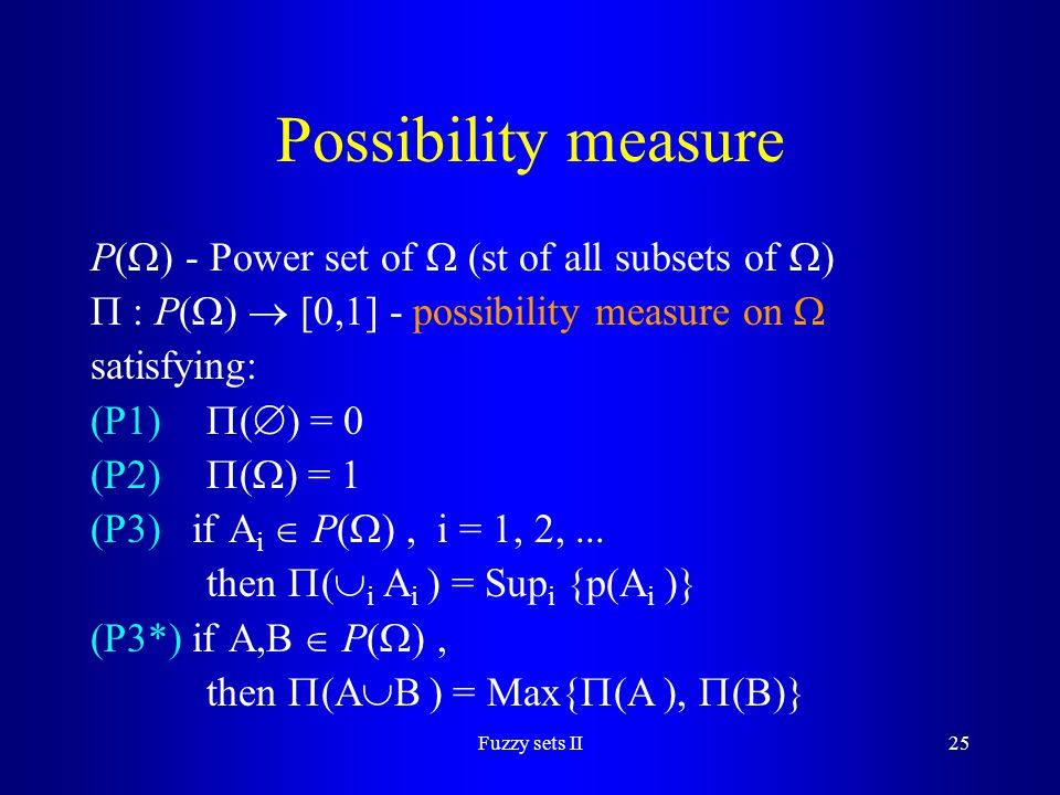 Possibility measure P() - Power set of  (st of all subsets of )
