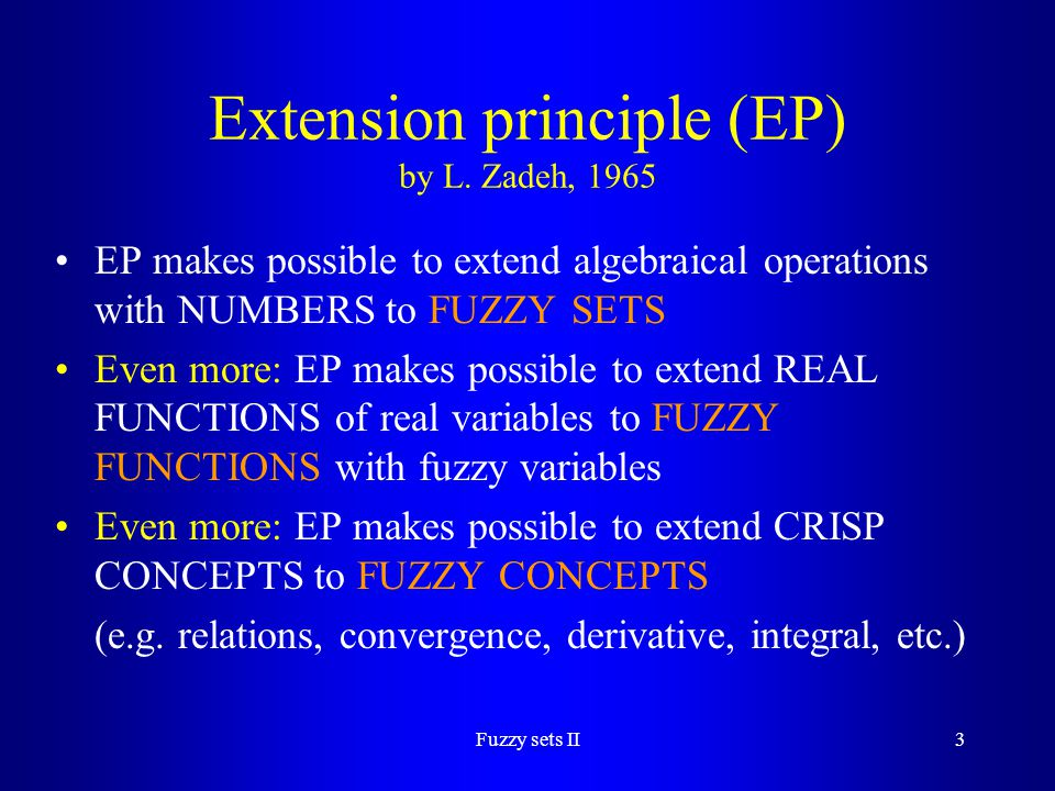 Extension principle (EP) by L. Zadeh, 1965