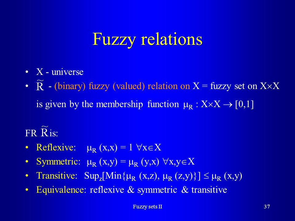 Fuzzy relations X - universe
