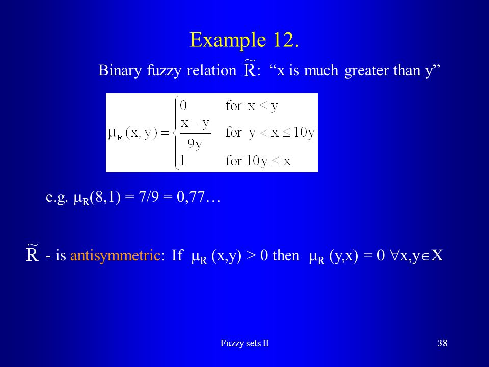 Binary fuzzy relation : x is much greater than y
