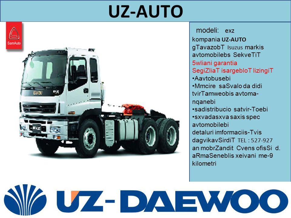 UZ-AUTO modeli: exz. kompania UZ-AUTO gTavazobT Isuzus markis avtomobilebs SekveTiT 5wliani garantia.