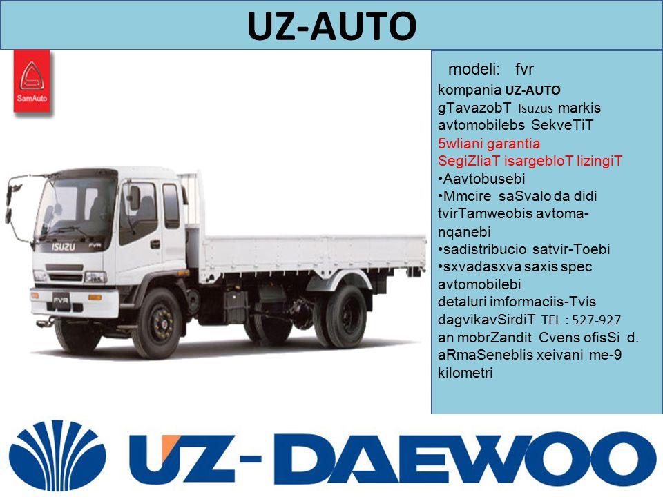 UZ-AUTO modeli: fvr. kompania UZ-AUTO gTavazobT Isuzus markis avtomobilebs SekveTiT 5wliani garantia.