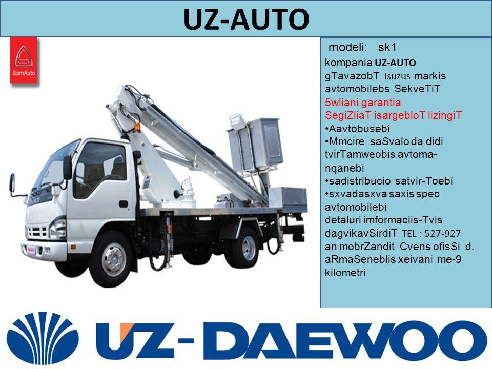 UZ-AUTO modeli: sk1. kompania UZ-AUTO gTavazobT Isuzus markis avtomobilebs SekveTiT 5wliani garantia.