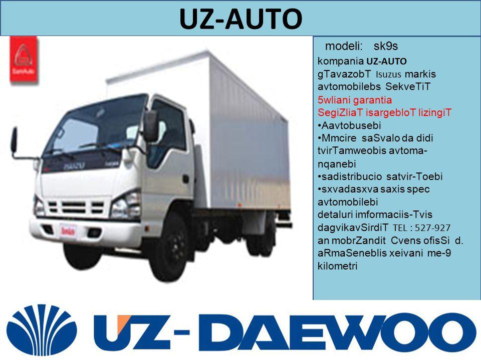 UZ-AUTO modeli: sk9s. kompania UZ-AUTO gTavazobT Isuzus markis avtomobilebs SekveTiT 5wliani garantia.