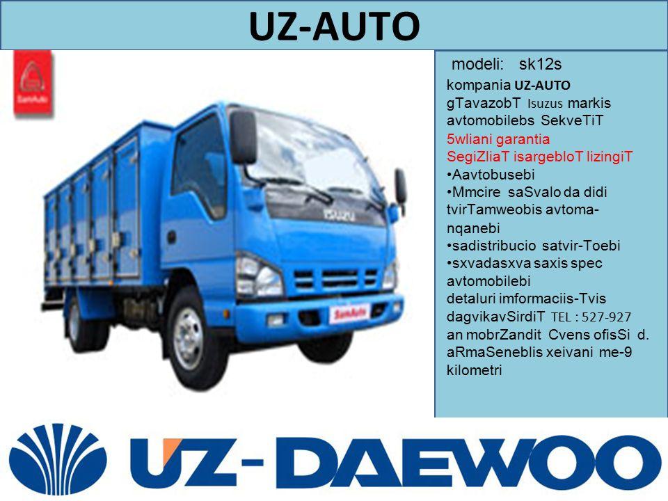 UZ-AUTO modeli: sk12s. kompania UZ-AUTO gTavazobT Isuzus markis avtomobilebs SekveTiT 5wliani garantia.