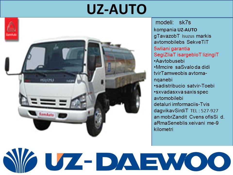 UZ-AUTO modeli: sk7s. kompania UZ-AUTO gTavazobT Isuzus markis avtomobilebs SekveTiT 5wliani garantia.