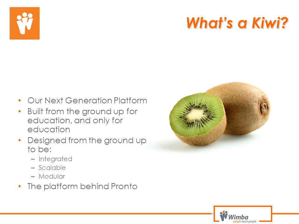 What's a Kiwi Our Next Generation Platform